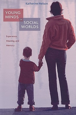 Young Minds in Social Worlds By Nelson, Katherine